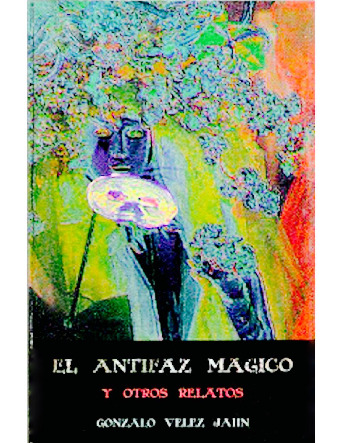El Antifaz Mágico y otros relatos breves by Explora - issuu