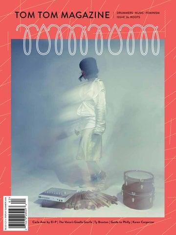 543e16441f1 Tom Tom Magazine Issue 26  Roots by Tom Tom Magazine - issuu