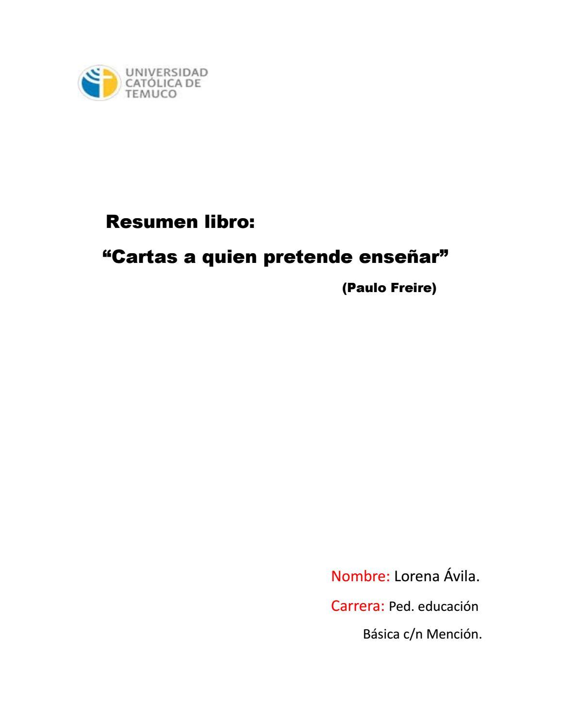 Resumen cartas a quien pretende enseñar by Lorena Avila - issuu