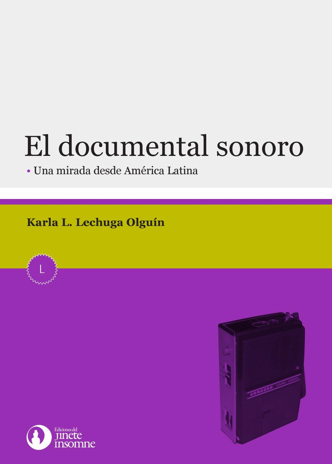El documental sonoro. Una mirada desde América Latina. by Editorial Jinete  Insomne - issuu 1b94ab12d36