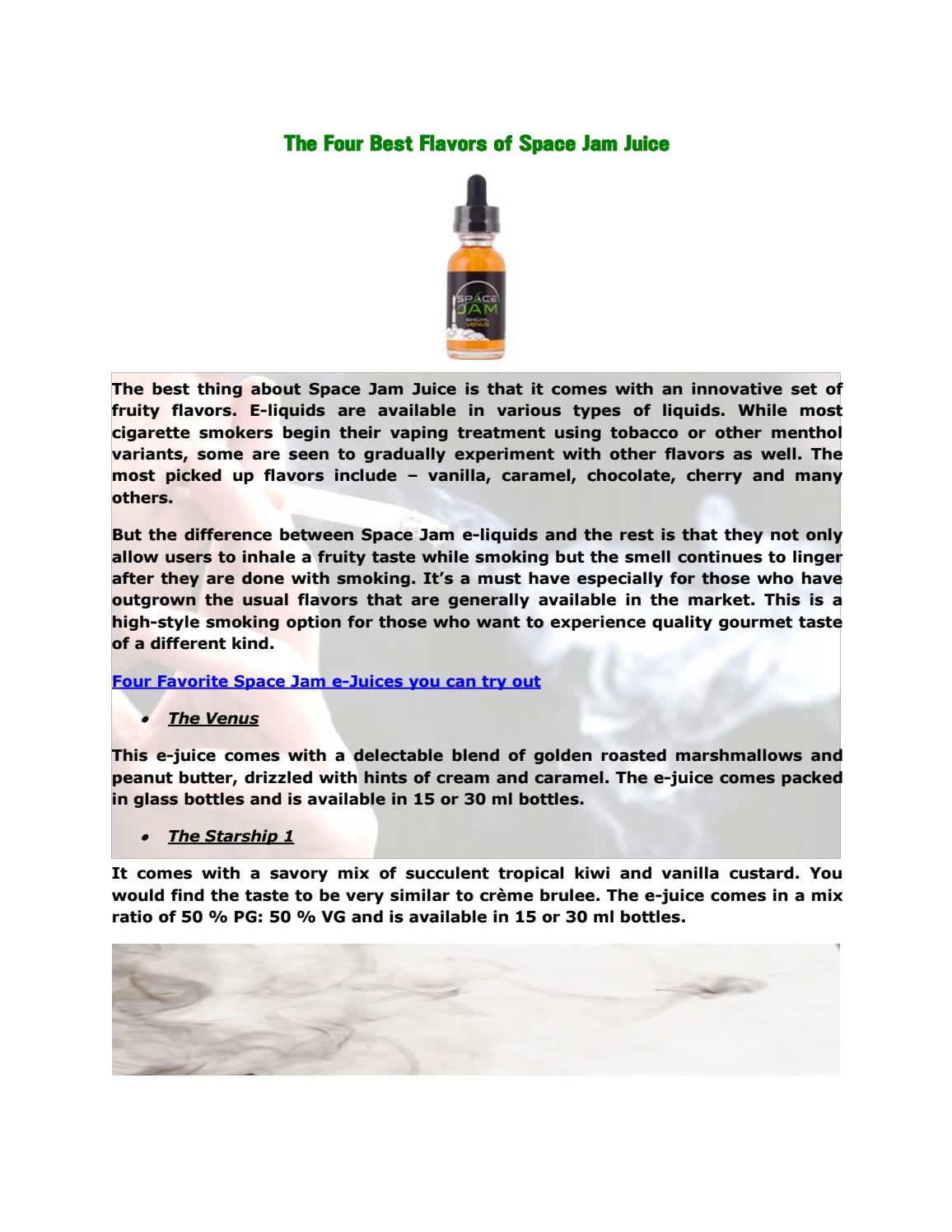 The four best flavors of space jam juice by vapingman - issuu