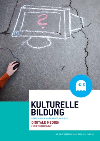 Magazin KULTURELLE BILDUNG Nr. 13 // Digitale Medien by BKJ e. V ...
