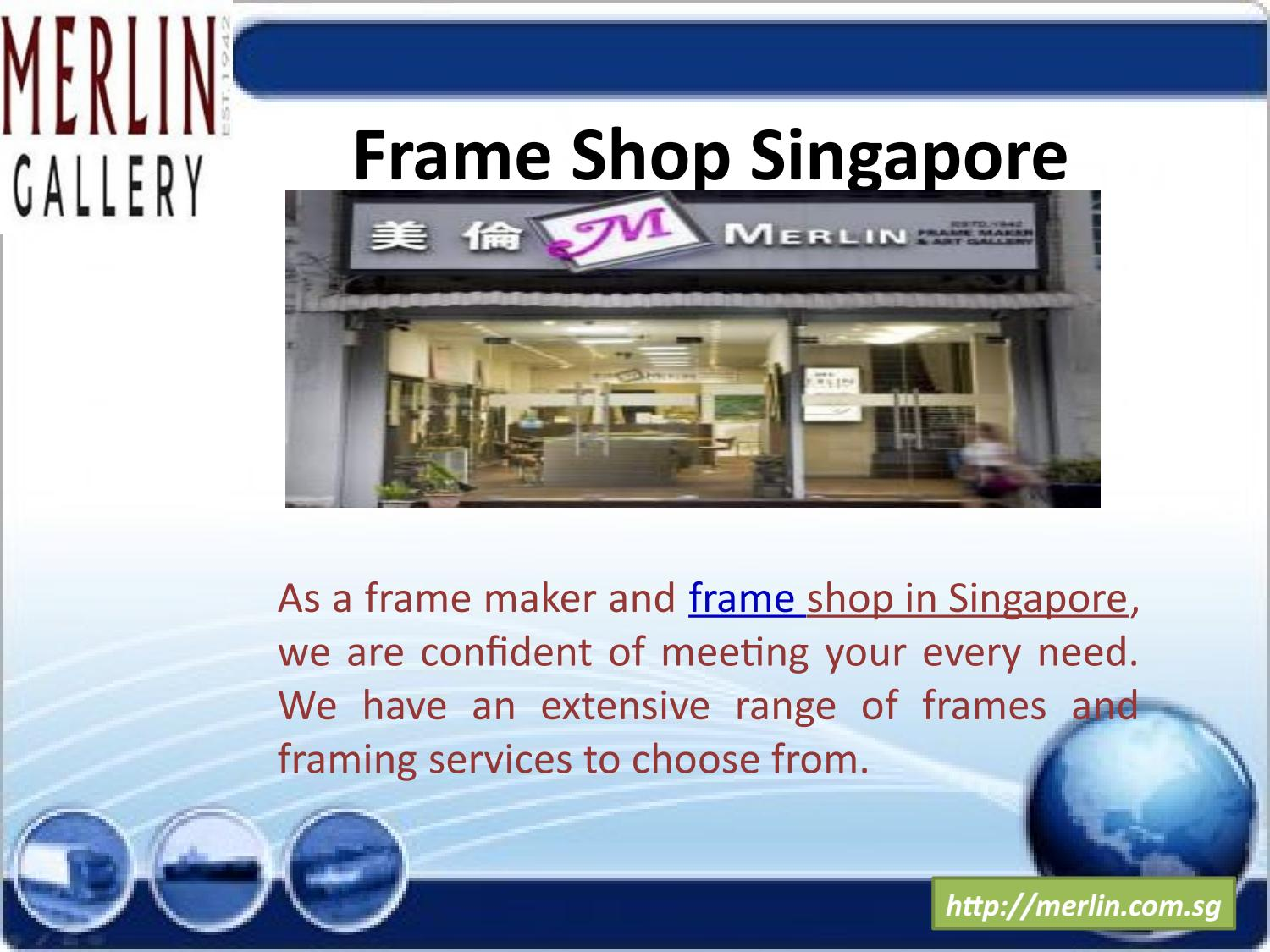 Frame shop singapore by Merlin Frame Maker & Art Gallery - issuu