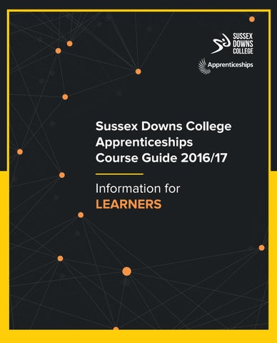 Sussex Downs College Apprenticeships Course Guide 2016/17 Information for  LEARNERS