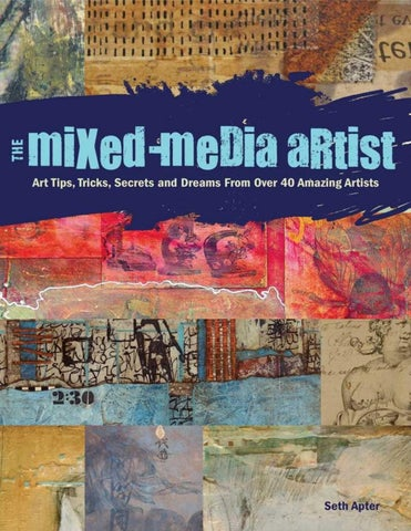 Themixemediartist by arcoiris issuu the mixed media artist art tips tricks secrets and dreams from over 40 amazing artists seth apter fandeluxe Gallery