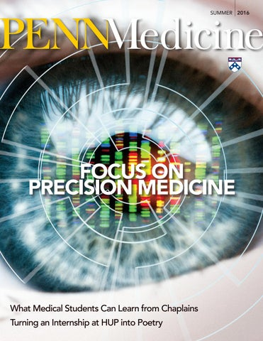 Penn Medicine Magazine | Summer 2016 by Penn Medicine - issuu