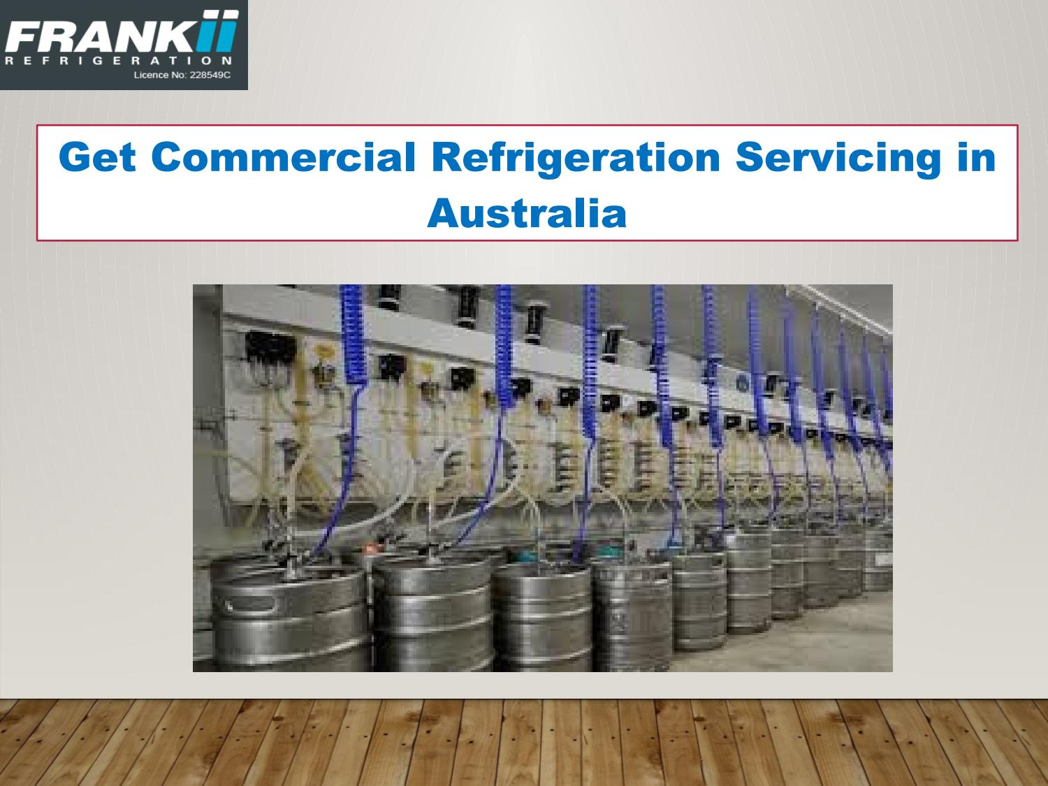 Get Commercial Refrigeration Servicing in Australia by