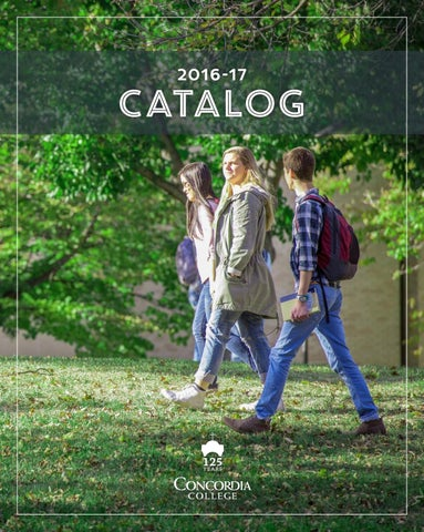 Academic Catalog 2016-17 by Concordia College - issuu