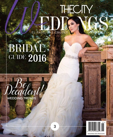 16169818e98 THECITY Weddings • 2016 by THECITY Magazine El Paso Las Cruces - issuu
