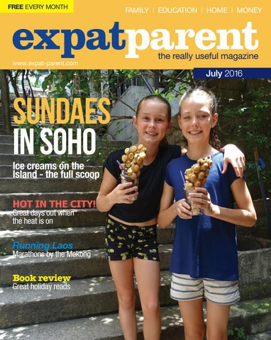 eff77b2c577a Expat Parent Magazine July 2016 by Hong Kong Living Ltd - issuu