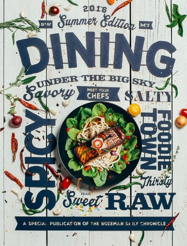 Dining Under The Big Sky Summer 2016 By Bozeman Daily Chronicle Issuu