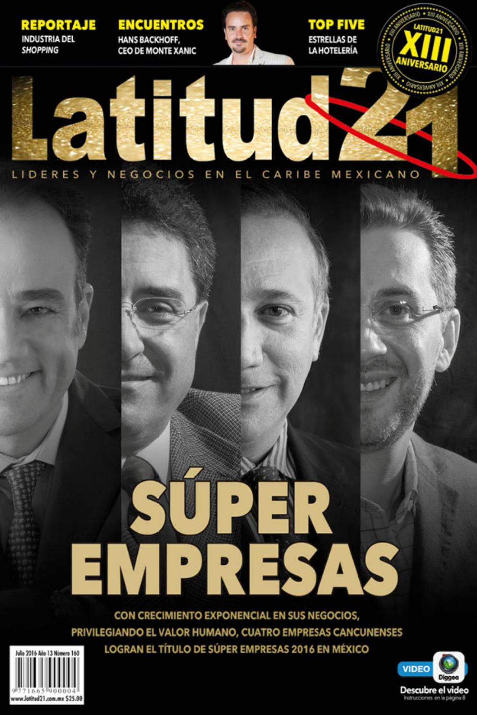 Latitud21 no. 160 julio 2016 by Grupo Editorial Latitud21 - issuu