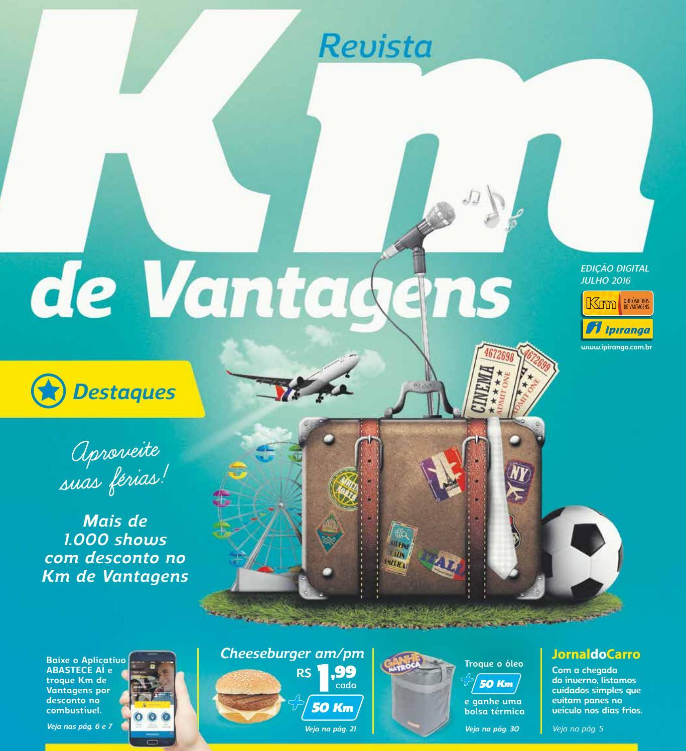 2b2666b8f0e Revista Km de Vantagens - Julho 2016 - Site Ipiranga by Km de Vantagens -  issuu