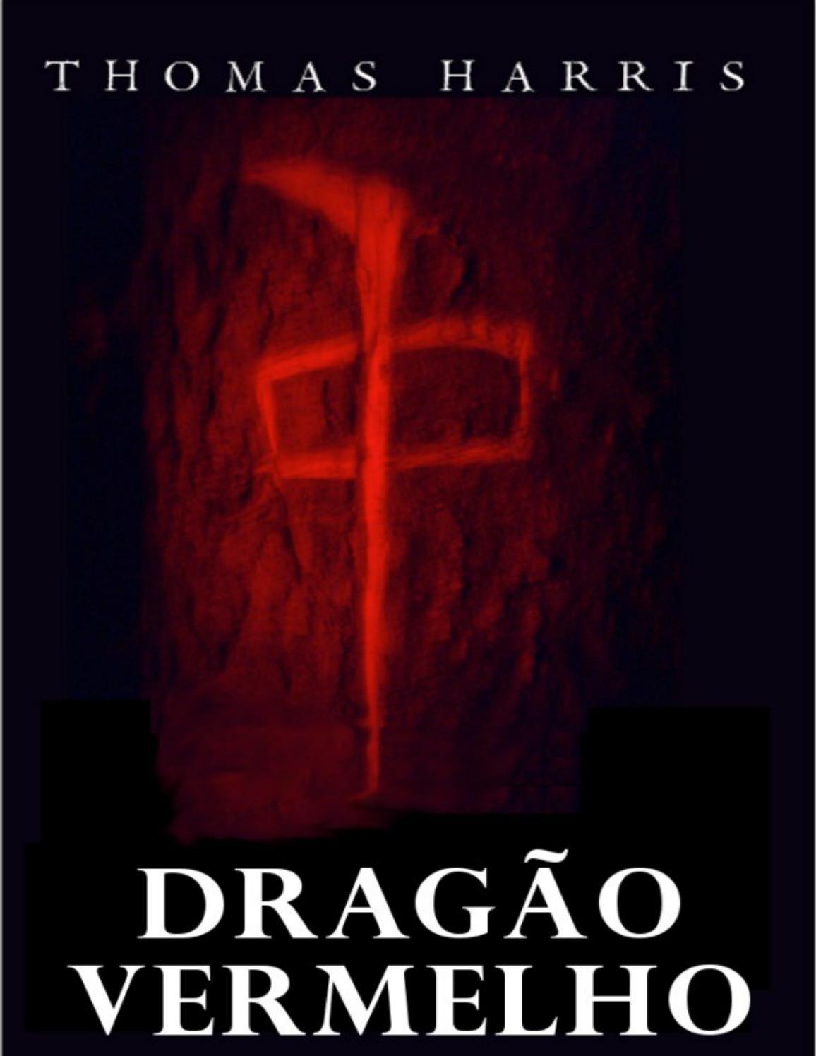 b6b315a94b0f93 Dragao vermelho serie hanniba thomas harris by Henrique Sartori - issuu