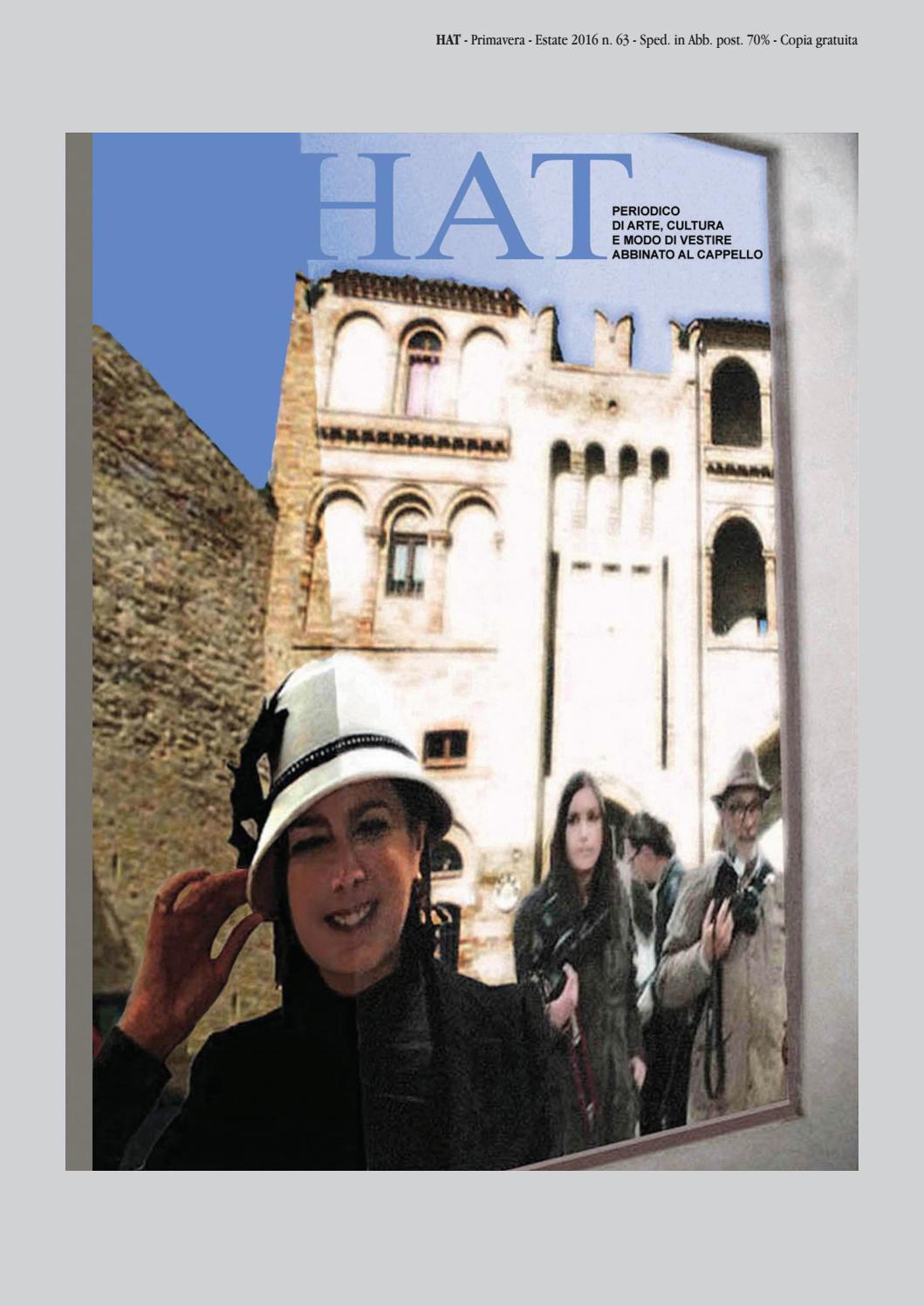 45ce63807624 Hat 63 / Primavera-Estate 2016 by Hat - Periodico di Arte, Cultura e modo  di vestire abbinato al Cappello - issuu