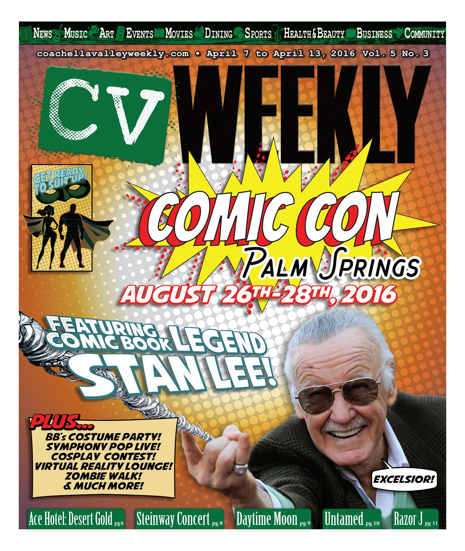Coachella Valley Weekly - April 7 to April 13, 2016 Vol  5