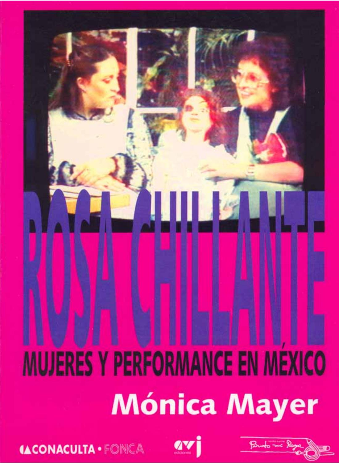 Monica Mayer, Rosa Chillante: Mujeres y performance en México 2004 ...