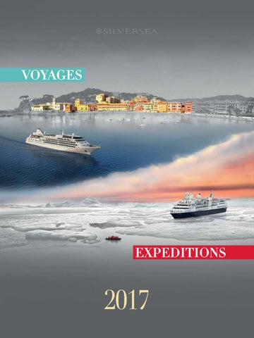 2017 Voyages and Expeditions Brochure by Silversea Cruises - issuu ef3cdca16d51