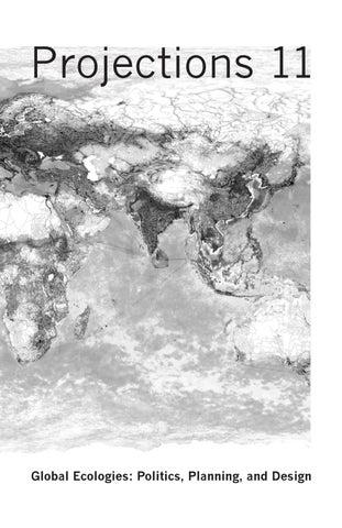 7c7e54f9b13 Projections 11 - Global Ecologies  Politics