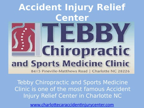 accident injury relief center charlotte chiropractors tebby clinic