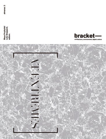 bracket —— Bracket is an almanac that highlights emerging critical issues  at the juncture of architecture, environment, and digital culture.