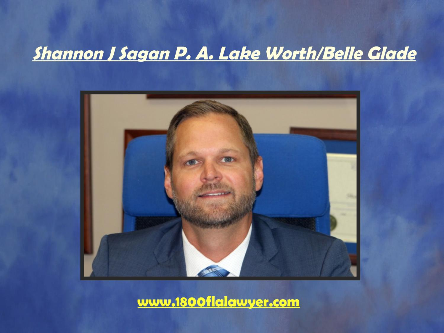 Lake Worth/Belle Glade Personal Injury Lawyer Shannon J  Sagan by