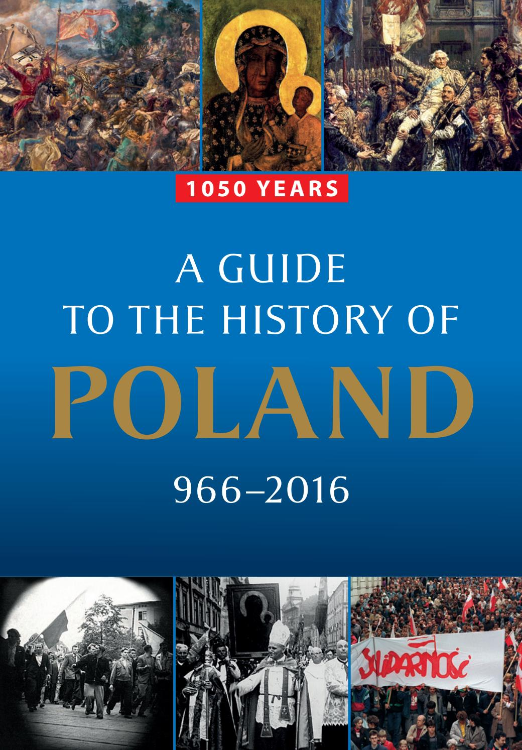 1050 Years A Guide To The History Of Poland 9662016 By Ministry Of  Foreign Affairs Of The Republic Of Poland  Issuu