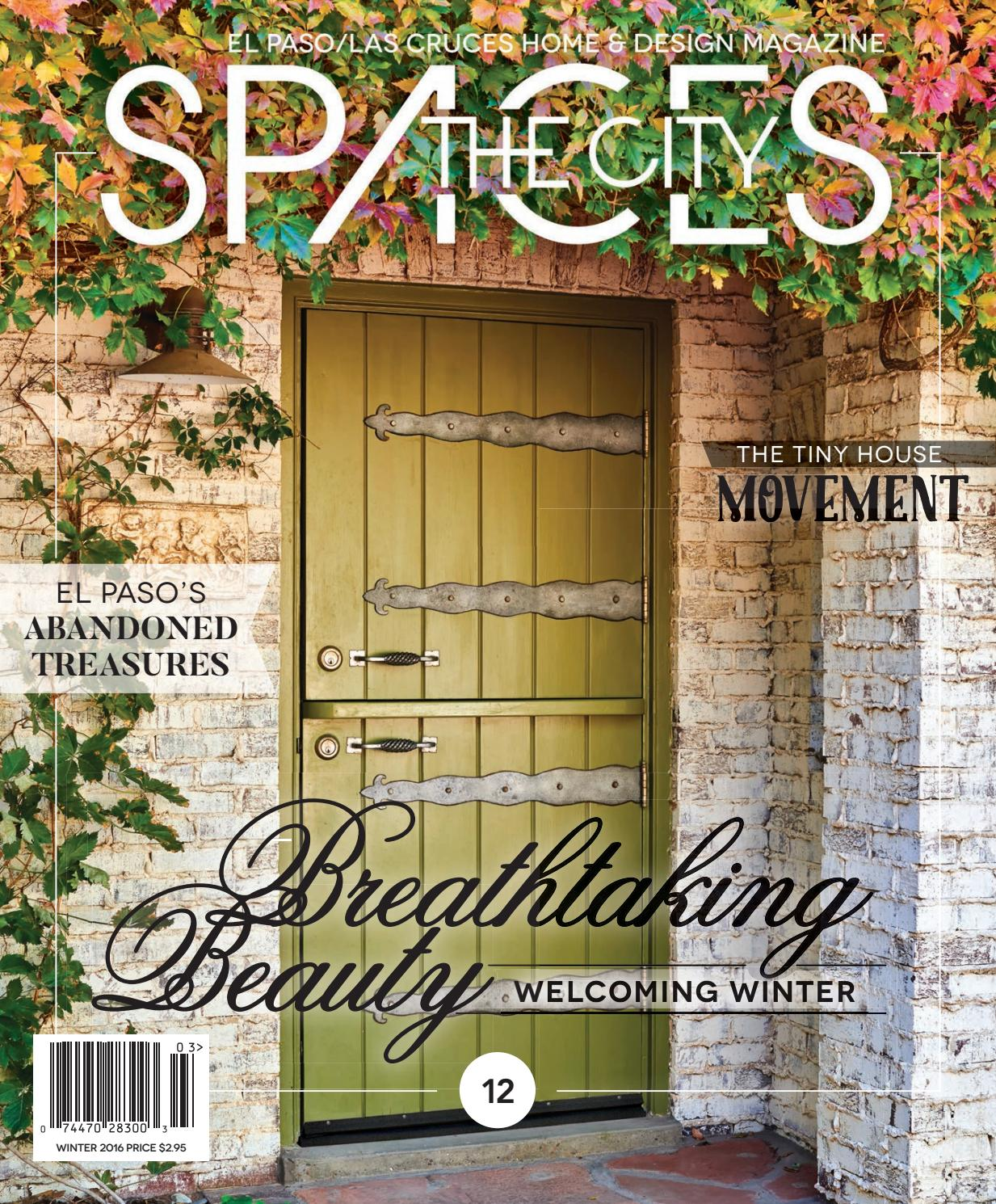 Spaces winter 2016 by the city magazine el paso las cruces for The house company el paso