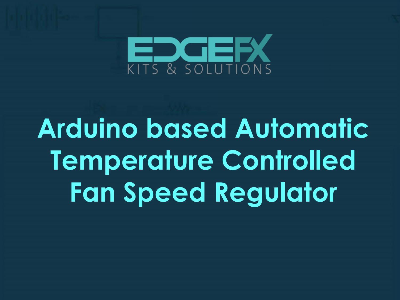 Arduino Based Automatic Temperature Controlled Fan Speed Regulator Controled By Anjalibajipai Issuu