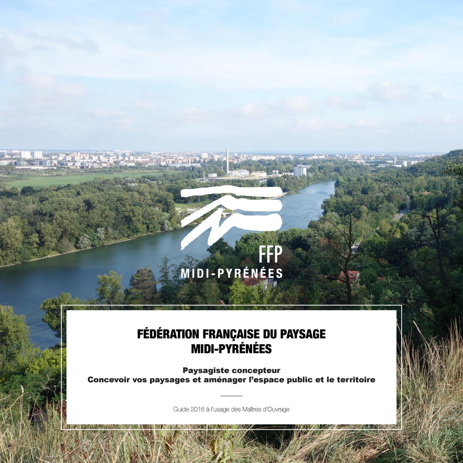 Architecte Paysagiste Midi Pyrénées ffp mp plaquette 2016ffp midi-pyrénées - issuu