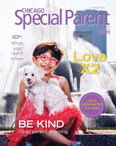 Chicago Special Parent Summer 2016 By Chicago Parent Issuu
