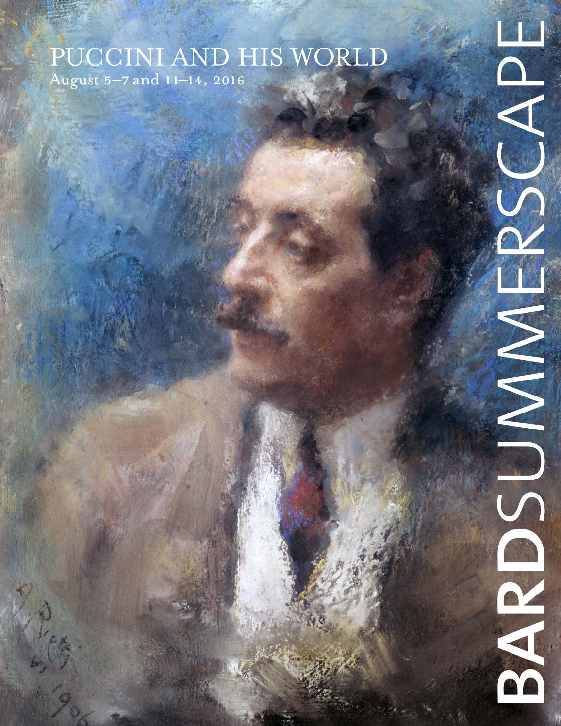 Bard Music Festival 2016: Puccini and His World by The Richard B. Fisher  Center for the Performing Arts at Bard College - issuu