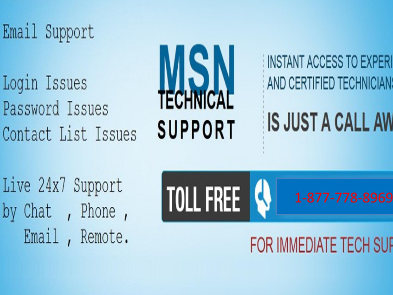 Dial [1 8 7 7 7 7 8 8 9 6 9]MSN TeCh SuPpOrt PhOnE NuMbEr