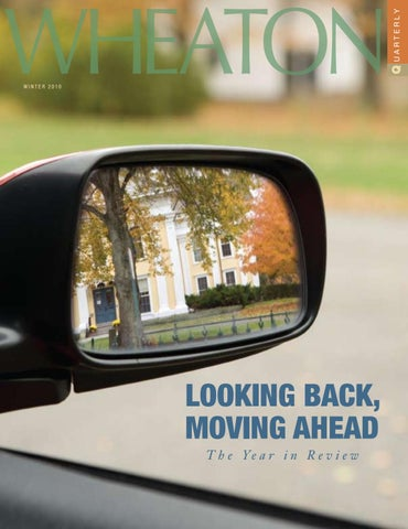 Quarterly - Winter 2010 by Wheaton College - issuu on
