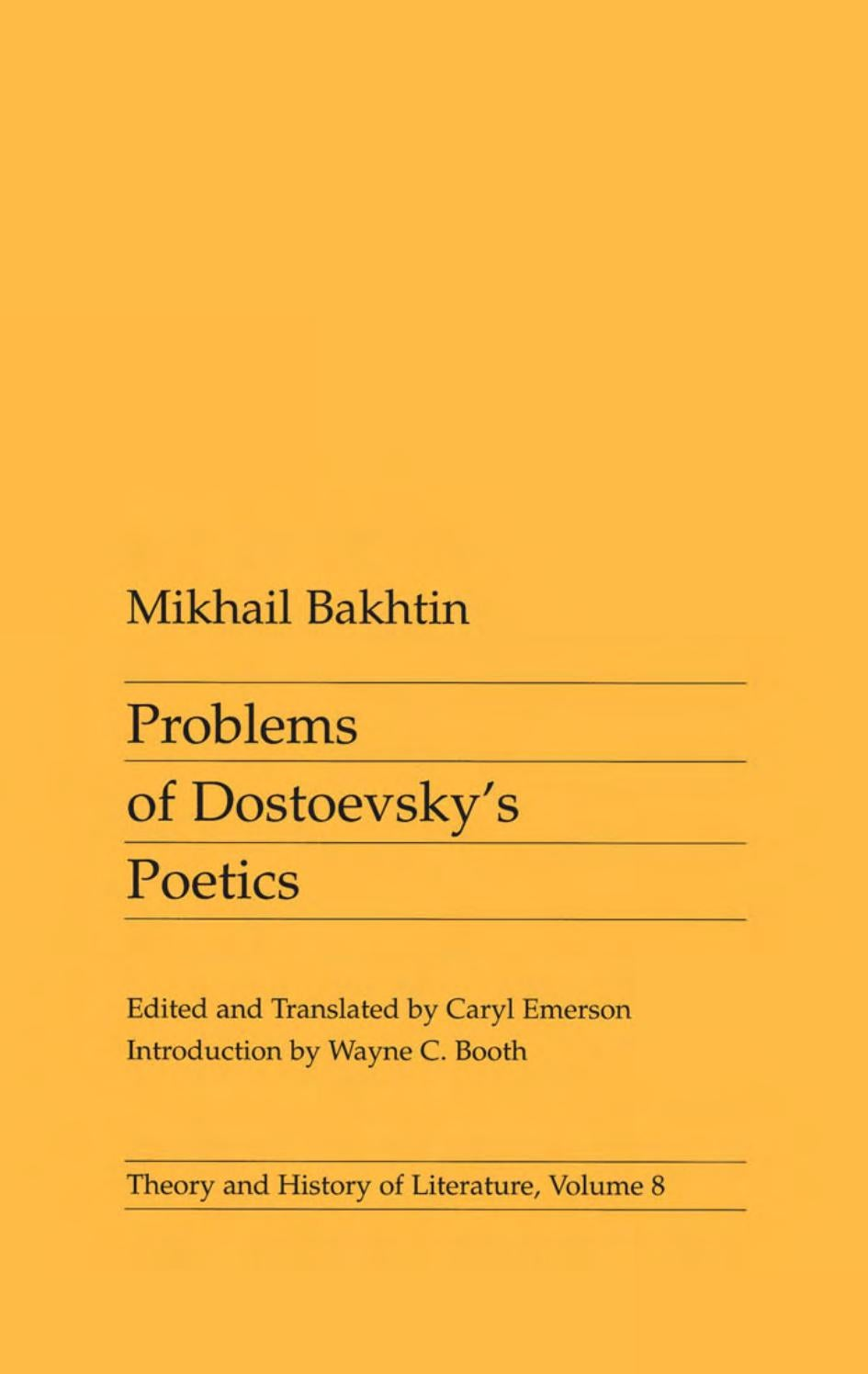 summary on mikhail bakhtins problems of Of biographical criticism and psychoanalytical analysis of both jude and hardy 5   in the 1930's, bakhtin's problems of dostoevsky's poetics was the only work.