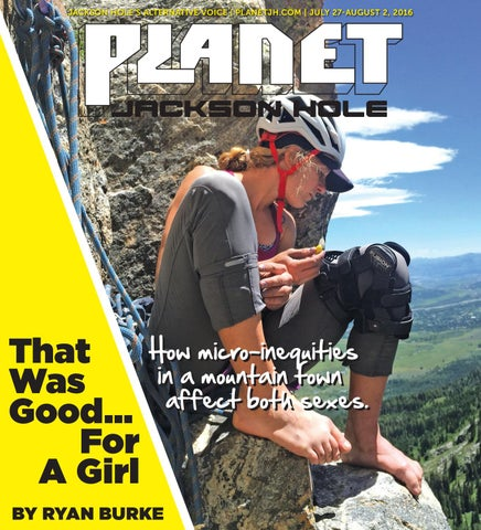 Planet JH 7 27 16 by Planet Jackson Hole - issuu