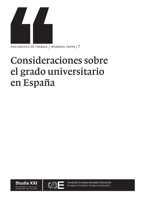 Consideraciones sobre el grado universitario en España by Fundación ...