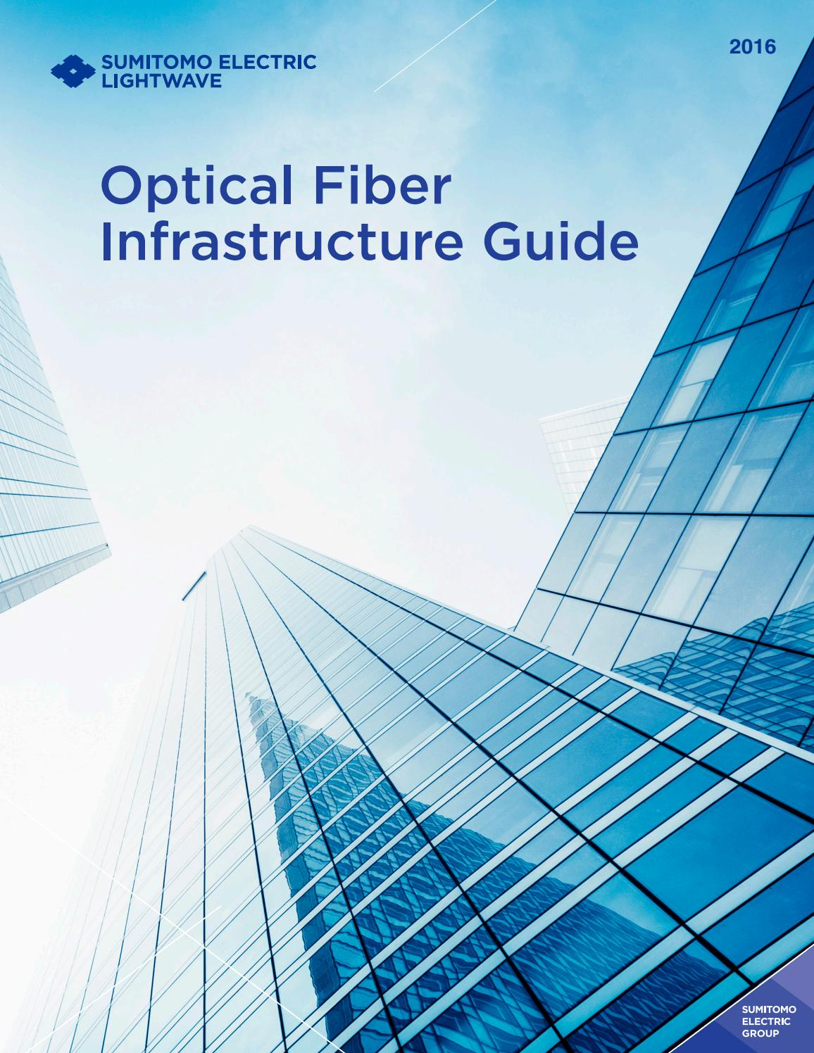 2016 Optical Fiber Infrastructure Guide by Sumitomo Electric ...