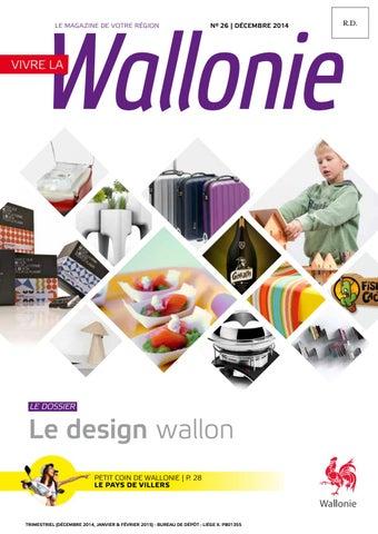 b6740b667b0a16 Vivre la Wallonie n°26 - Décembre 2014 by Région Wallonne - issuu