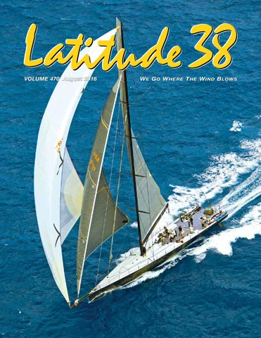 Latitude 38 August 2016 by Latitude 38 Media, LLC - issuu