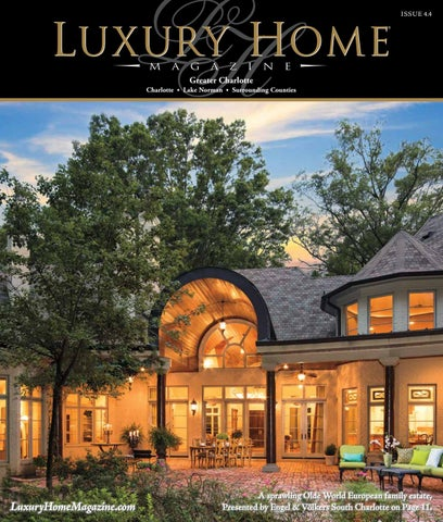 Exceptionnel Luxury Home Magazine Greater Charlotte Issue 4.4 By Luxury Home ...