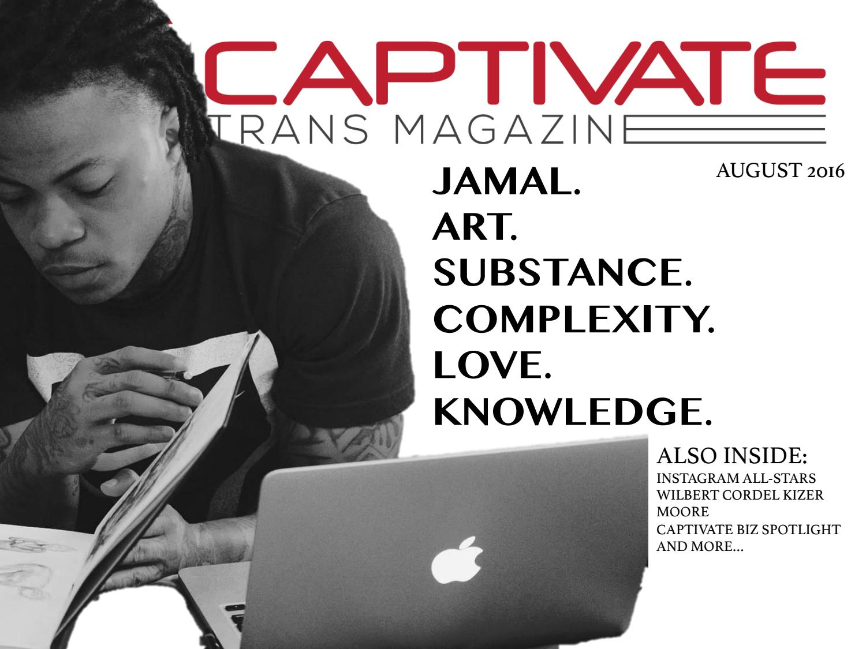 Captivate Magazine - AUGUST JAMAL SMITH AUGUST 2016 by PressPad - issuu