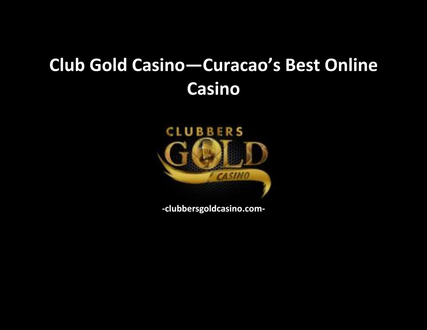 Club Gold Casino Curacao S Best Online Casino By Clubbers Gold