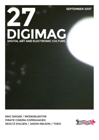 DIGIMAG 27 - SEPTEMBER 2007 by Digicult Editions - issuu