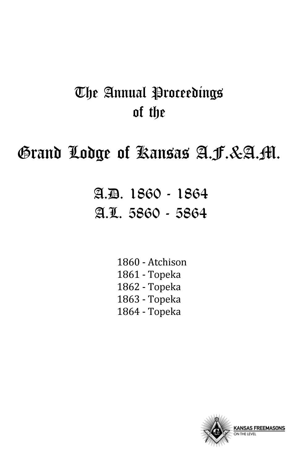 The Annual Proceedings of the Grand Lodge of Kansas AF&AM - 1860 to