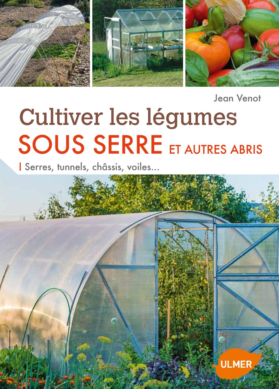 Que Planter En Octobre Sous Serre extrait cultiver des légumes sous serre - Éditions ulmer