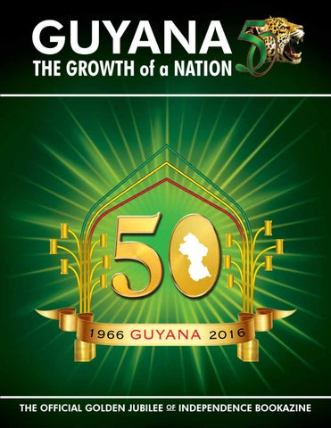 GUYANA: The Growth of a Nation by Corbin Media Group - issuu