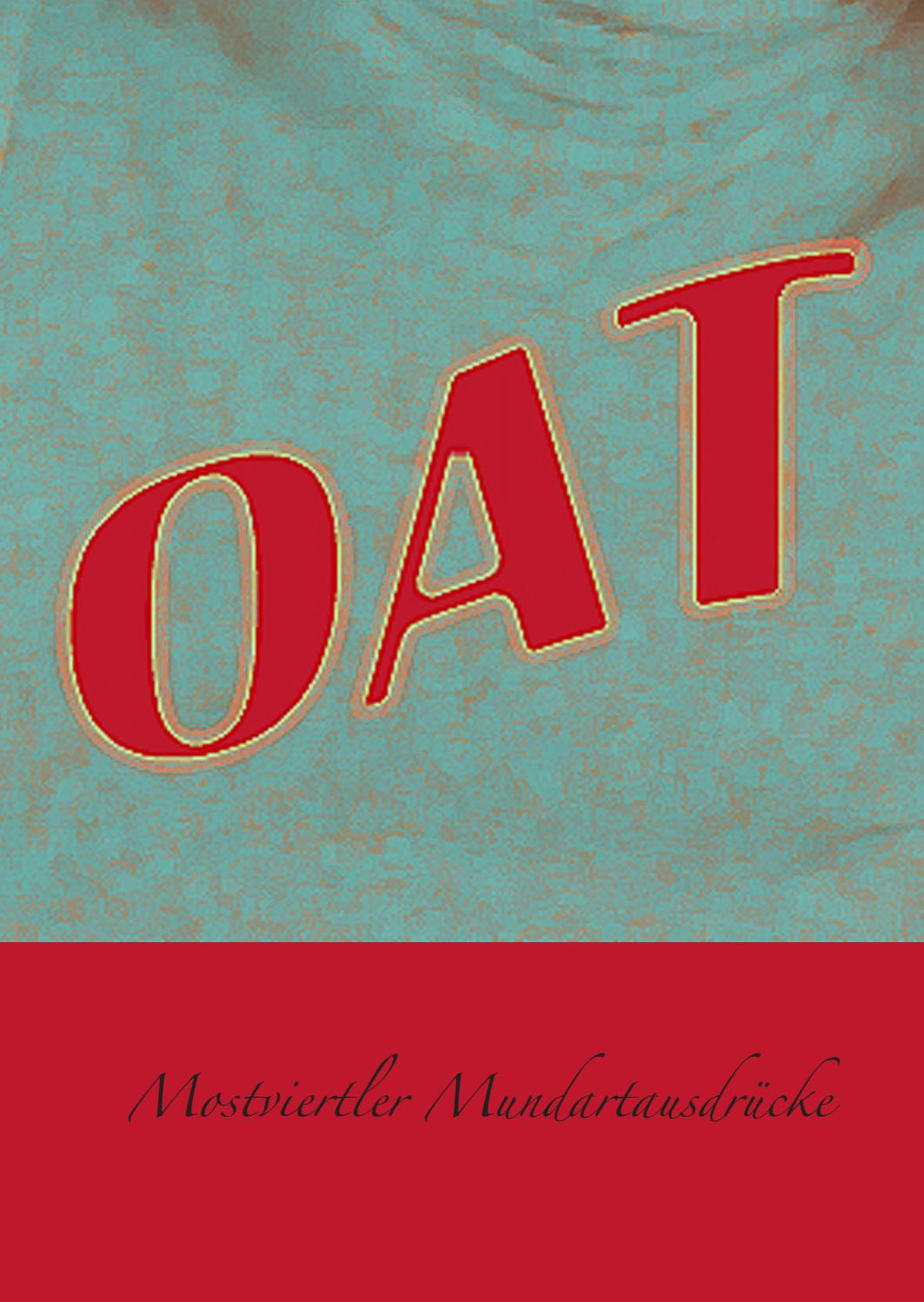 OAT - Mostviertler Mundart by kunstverein am donnerstag - issuu