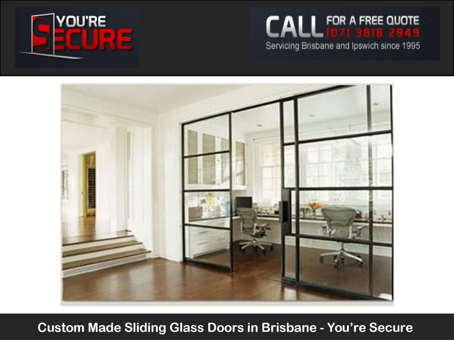 Custom Made Sliding Glass Doors In Brisbane Youre Secure By Youre