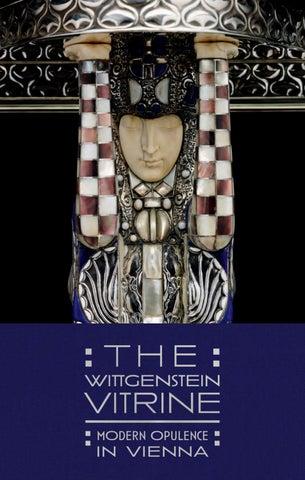 660c0be7b The Wittgenstein Vitrine: Modern Opulence in Vienna by Dallas Museum ...